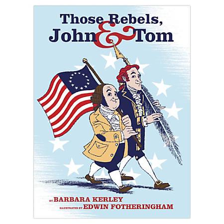 Scholastic Those Rebels, John And Tom By Barbara Kerley
