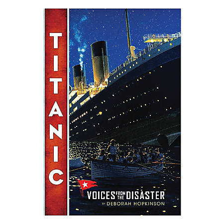 Scholastic Titanic: Voices From The Disaster