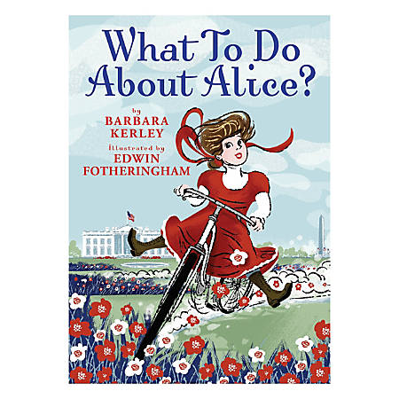 Scholastic What to Do About Alice? By Barbara Kerley