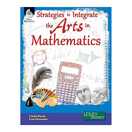Shell Education Strategies To Integrate The Arts In Mathematics