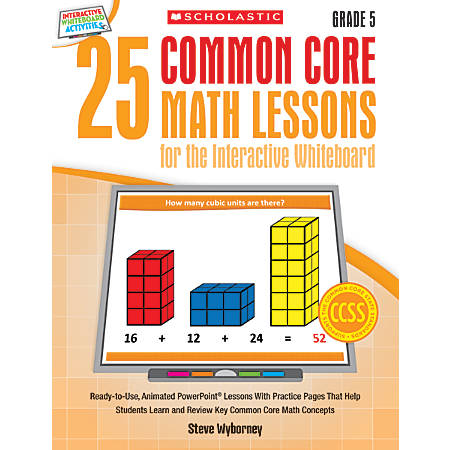 Scholastic 25 Common Core Math Lessons For The Interactive Whiteboard, Grade 5