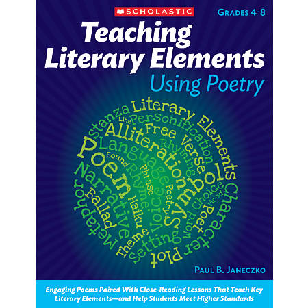Scholastic Teaching Literary Elements Using Poetry, Grades 4 - 8