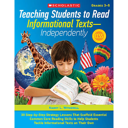Scholastic Teaching Students To Read Informational Texts - Independently!, Grades 3 - 5