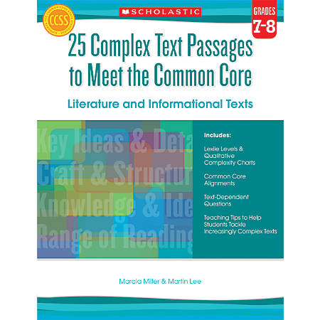 Scholastic 25 Complex Text Passages To Meet The Common Core: Literature And Informational Texts, Grades 7 - 8