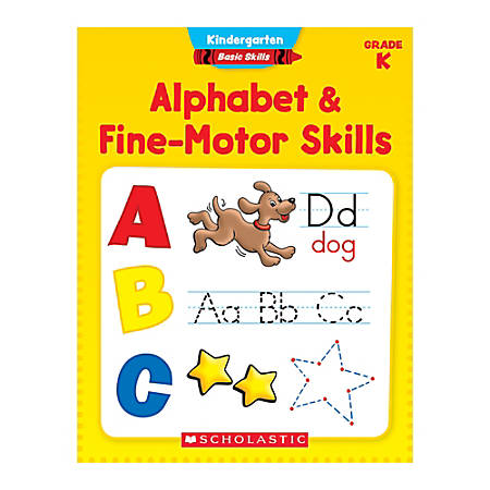 Scholastic Basic Skills, Kindergarten, Alphabet & Fine-Motor Skills