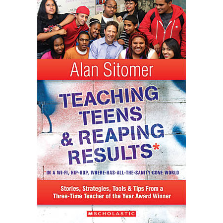 Scholastic Teacher Resources Teaching Teens And Reaping Results In A Wi-Fi, Hip-Hop, Where-Has-All-The-Sanity Gone World