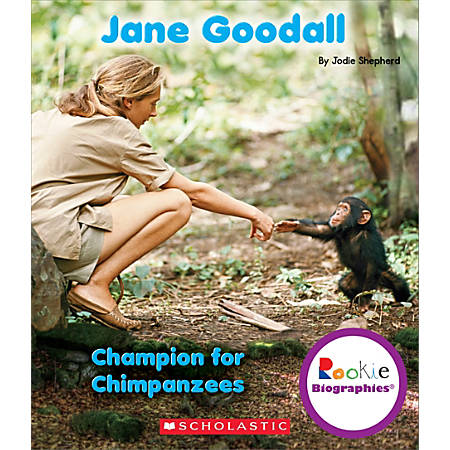 Scholastic Library Publishing Children's Press Rookie Biographies™, Jane Goodall