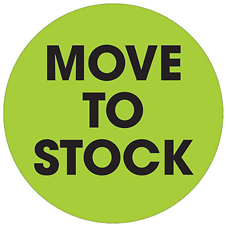 """Tape Logic® Preprinted Special Handling Labels, DL1246, Move To Stock, Round, 2"""", Fluorescent Green, Roll Of 500"""