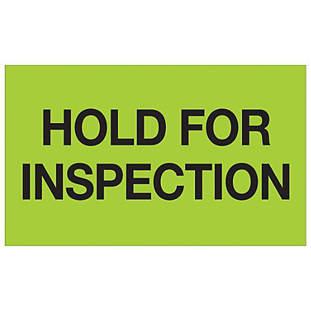 """Tape Logic® Preprinted Special Handling Labels, DL1222, Hold For Inspection, Rectangle, 3"""" x 5"""", Fluorescent Green, Roll Of 500"""