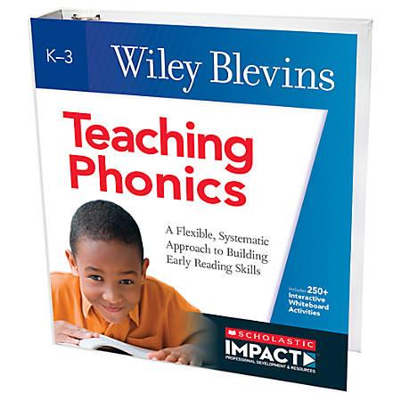Scholastic Teacher Resources Teaching Phonics, Grades K-3