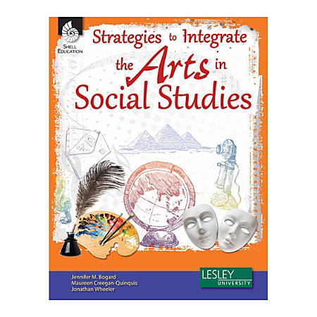 Shell Education Strategies To Integrate The Arts In Social Studies