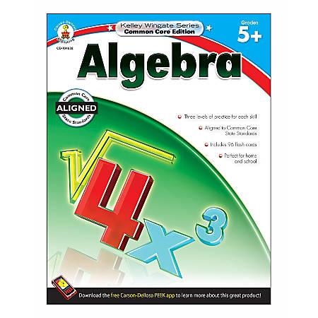 Carson-Dellosa Kelley Wingate Algebra, Grades 5+
