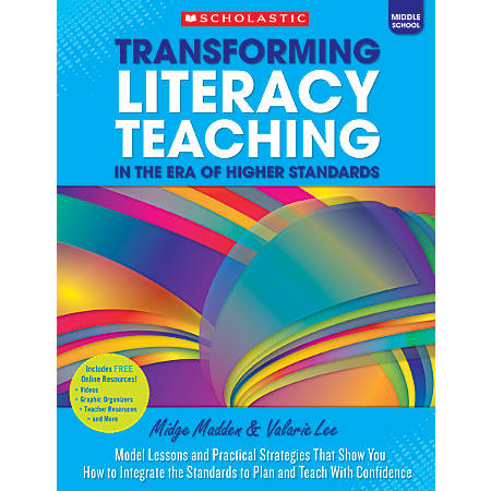 Scholastic Transforming Literacy Teaching In The Era Of Higher Standards, Middle School
