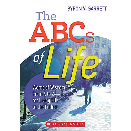 Scholastic The ABCs Of Life By Byron V. Garrett