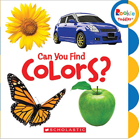 Scholastic Library Publishing Rookie Toddler, Can You Find Colors?