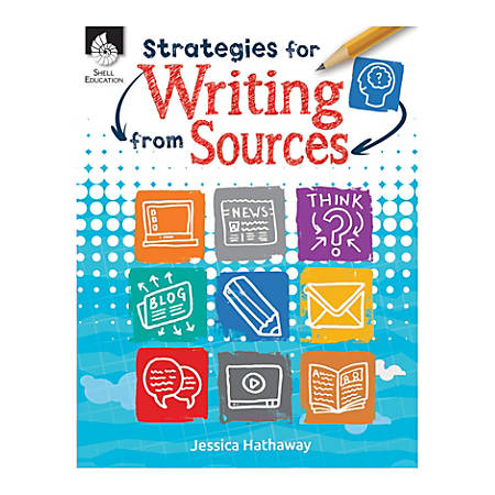 Shell Education Strategies For Writing From Sources, Grades K-12
