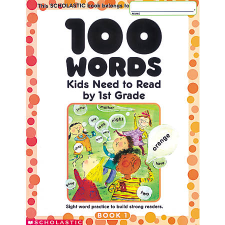 Scholastic 100 Words Kids Need To Read, Grade 1