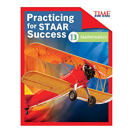 Shell Education TIME For Kids: Practicing For STAAR Success: Mathematics, Level 3, English, Grade 3