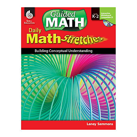 Shell Education Daily Math Stretches: Building Conceptual Understanding, Grades K - 2
