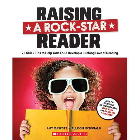 Scholastic Parent Line Books Raising a Rock-Star Reader Parents' Guide Book, Grades K-5