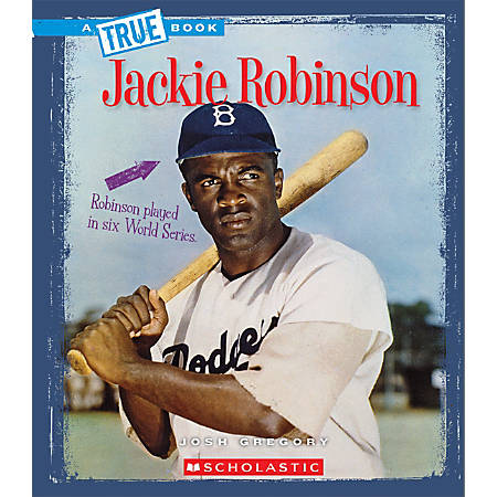 Scholastic A True Book: Biographies, Jackie Robinson, Grades 3 - 5