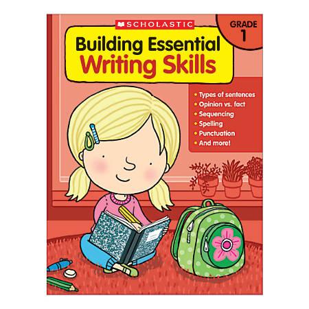 Scholastic Building Essential Writing Skills, Grade 1