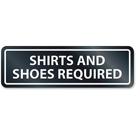 HeadLine Shirts/Shoes Reqrd Window Sign - 1 Each - SHIRTS AND SHOES REQUIRED Print/Message - Rectangular Shape - Self-adhesive, Removable - White, Clear