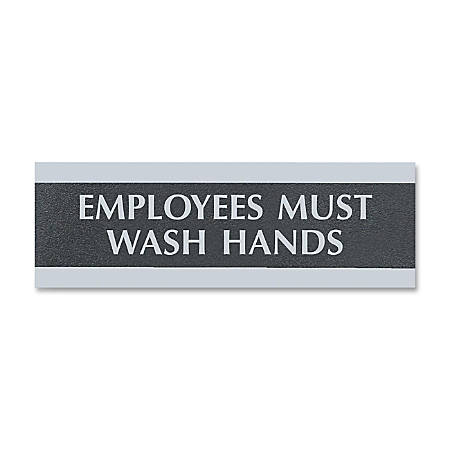 "U.S. Stamp & Sign Employees Must Wash Hands Sign - 1 Each - Employees Must Wash Hands Print/Message - 9"" Width x 3"" Height - Silver Print/Message Color - Mounting Hardware - Black"
