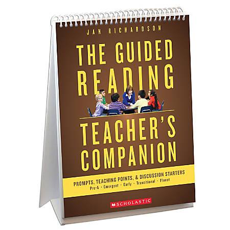 Scholastic Professional The Guided Reading Teacher's Companion Guide, Kindergarten To 8th Grade