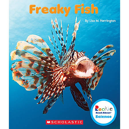 Scholastic Rookie Read-About Science: Strange Animals, Freaky Fish, Grades 1 - 2
