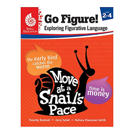 Shell Education Go Figure! Exploring Figurative Language, Grades 2 - 4