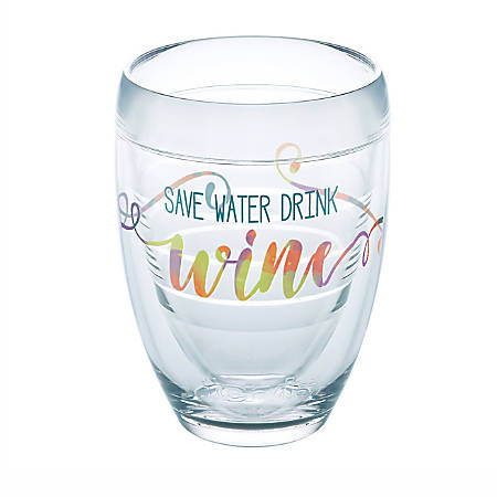 Tervis Wine Glass, 9 Oz, Save Water Drink Wine