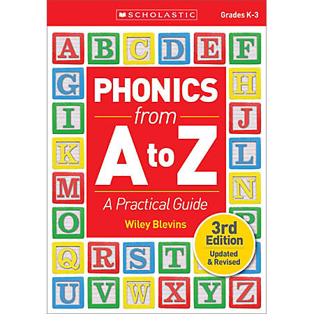 Scholastic Teacher Resources Phonics from A to Z, 3rd Edition, Kindergarten to Grade 3