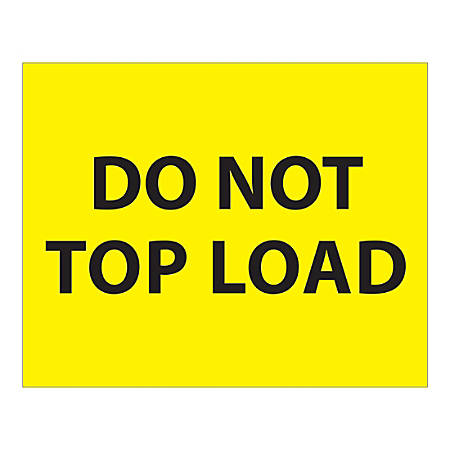 """Tape Logic Safety Labels, """"Do Not Top Load"""", Rectangular, DL1633, 8"""" x 10"""", Fluorescent Yellow, Roll Of 250 Labels"""