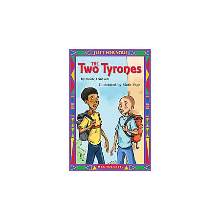 "Scholastic Just For You™ Series, The 2 Tyrones, 6"" x 9"""