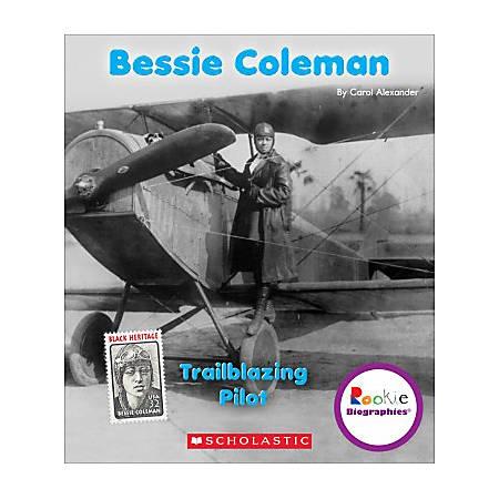 Scholastic Library Publishing Children's Press Rookie Biographies™, Bessie Coleman