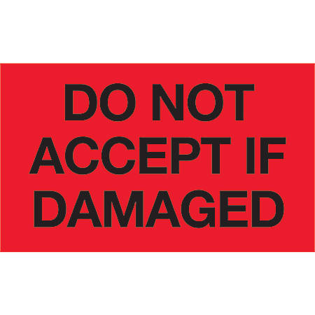 """Tape Logic® Preprinted Shipping Labels, DL2342, Do Not Accept If Damaged, Rectangle, 3"""" x 5"""", Fluorescent Red, Roll Of 500"""