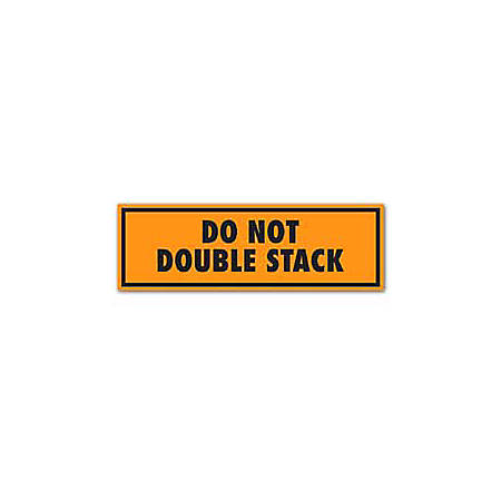 """Tape Logic® Preprinted Shipping Labels, SCL568, """"Do Not Double Stack,"""" 2"""" x 6"""", Orange, Pack Of 500"""