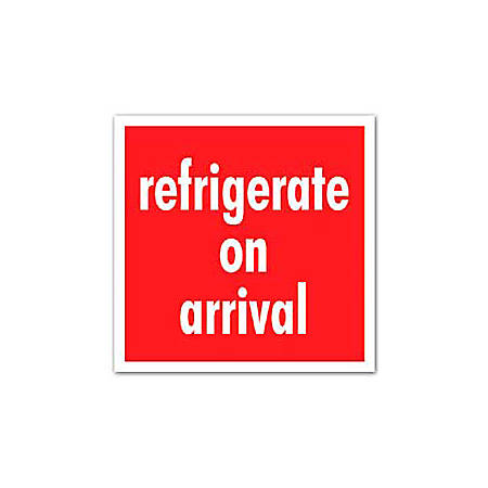 "Tape Logic® Preprinted Shipping Labels, SCL589, ""Refrigerate Upon Arrival,"" 4"" x 4"", Red/White, Pack Of 500"