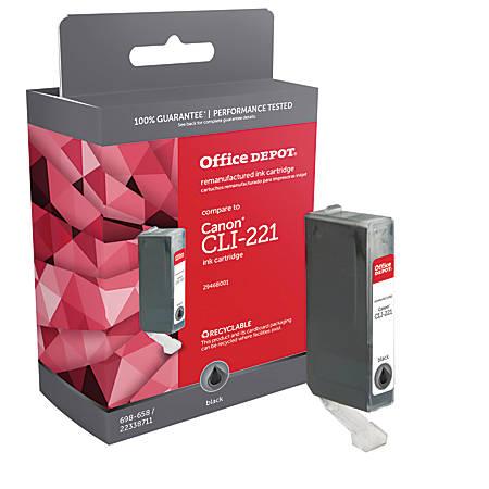 Office Depot® Brand ODCLI221B (Canon CLI-221BK) Remanufactured Black Dye Ink Cartridge