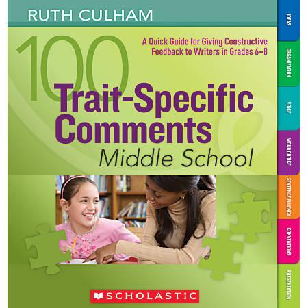 Scholastic 100 Trait-Specific Comments: Middle School