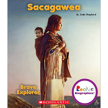 Scholastic Library Publishing Children's Press Rookie Biographies™, Sacagawea