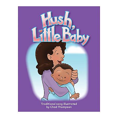 Teacher Created Materials Big Book, Hush Little Baby, Pre-K - Grade 1