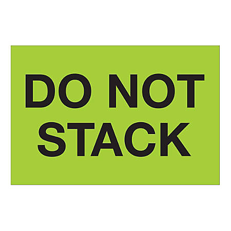 """Tape Logic Safety Labels, """"Do Not Stack"""", Rectangular, DL1619, 2"""" x 3"""", Fluorescent Green, Roll Of 500 Labels"""
