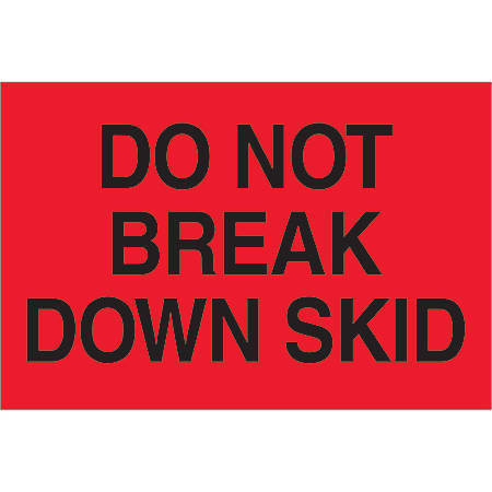 """Tape Logic® Preprinted Shipping Labels, DL1100, Do Not Break Down Skid, Rectangle, 2"""" x 3"""", Fluorescent Red, Roll Of 500"""