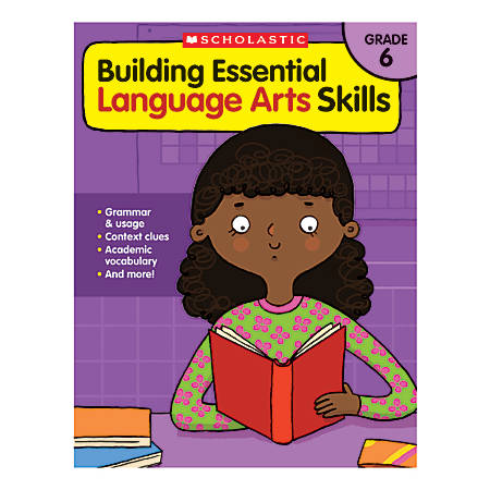 Scholastic Teacher Resources Building Essential Language Arts Skills, Grade 6