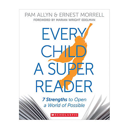 Scholastic Every Child A Super Reader By Pam Allyn And Ernest Morrell, Kindergarten - Grade 5