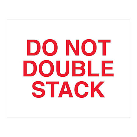 "Tape Logic Safety Labels, ""Do Not Double Stack"", Rectangular, DL1630, 8"" x 10"", Red/White, Roll Of 250 Labels"