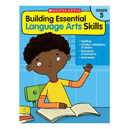 Scholastic Teacher Resources Building Essential Language Arts Skills, Grade 5