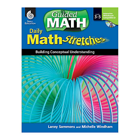 Shell Education Daily Math Stretches: Building Conceptual Understanding, Grades 3 - 5